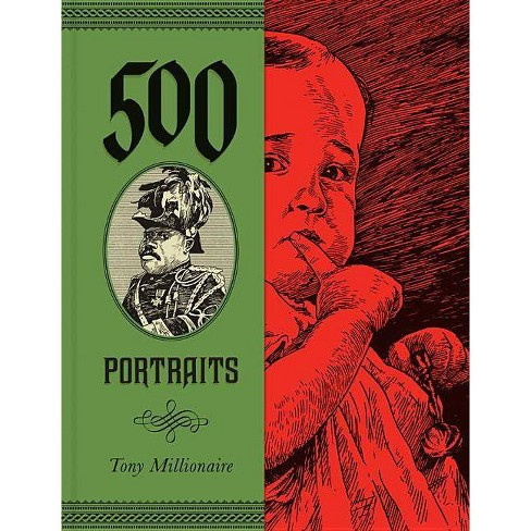 500 Portraits - by  Tony Millionaire (Hardcover) - image 1 of 1
