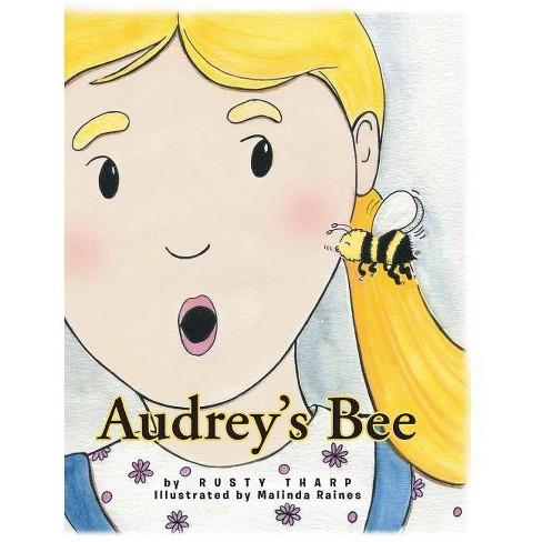 Audrey's bee - by  Rusty Tharp (Hardcover) - image 1 of 1