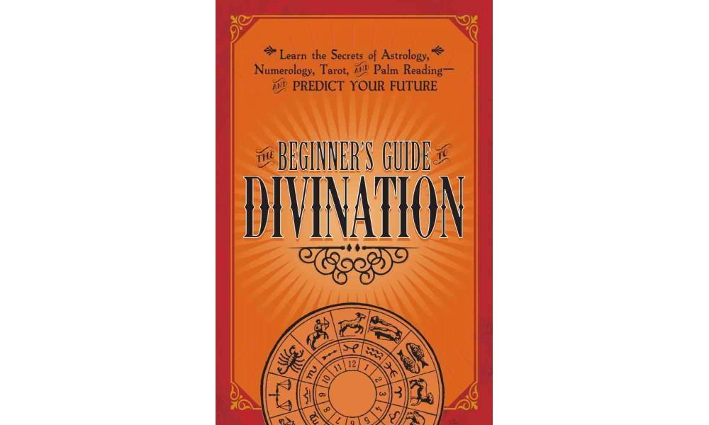 Adams Media Beginner's Guide Divination : Learn the Secre...