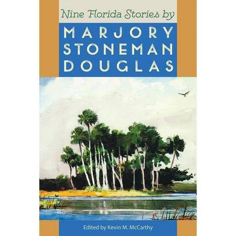Nine Florida Stories by Marjory Stoneman Douglas - (Florida Sand Dollar Books) (Paperback) - image 1 of 1