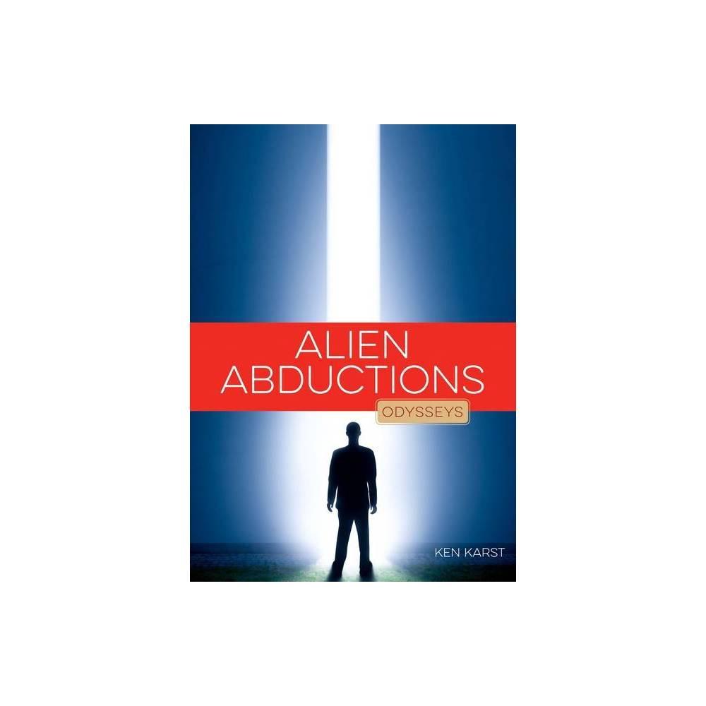 Alien Abductions Odysseys In Mysteries By Ken Karst Paperback