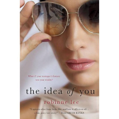 The Idea of You - by  Robinne Lee (Paperback)