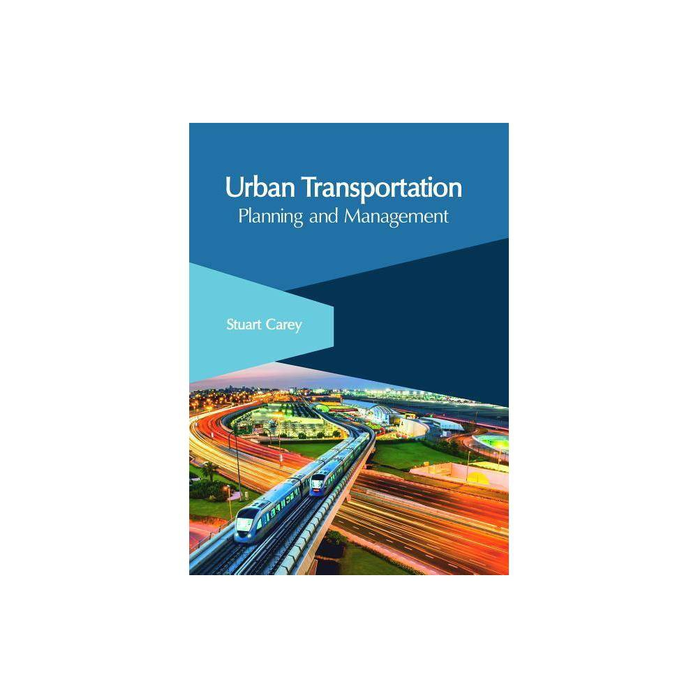 Urban Transportation: Planning and Management - (Hardcover)