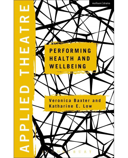 Applied Theatre : Performing Health and Wellbeing (Hardcover) - image 1 of 1