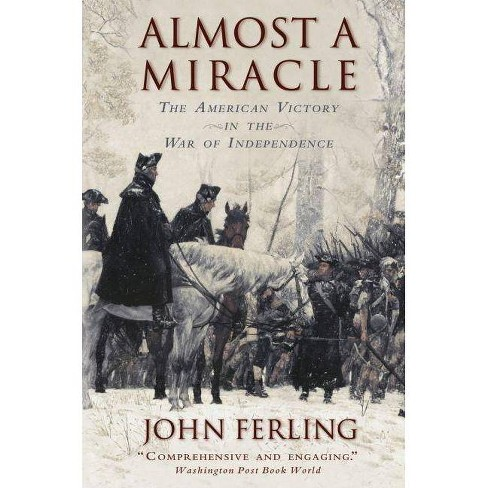 Almost a Miracle - by  John Ferling (Paperback) - image 1 of 1