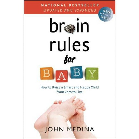 Brain Rules for Baby (Updated and Expanded) - by  John Medina (Paperback) - image 1 of 1