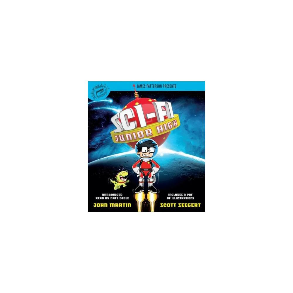 Sci-Fi Junior High (Unabridged) (CD/Spoken Word) (John Martin & Scott Seegert)