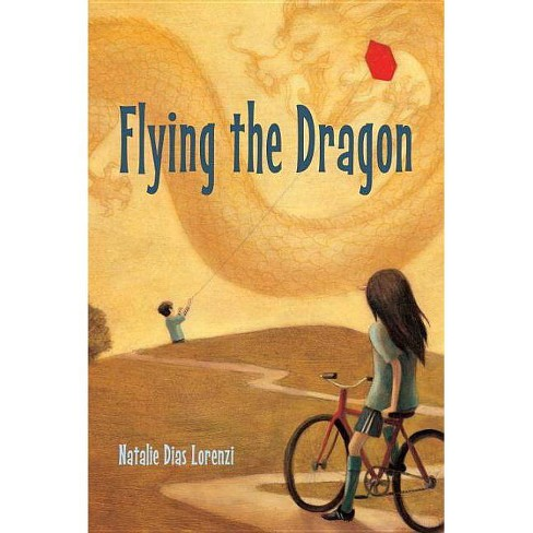 Flying the Dragon - by  Natalie Dias Lorenzi (Hardcover) - image 1 of 1