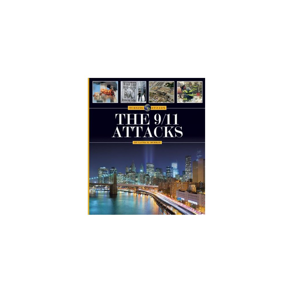 9/11 Attacks (Reprint) (Paperback) (Laura K. Murray)