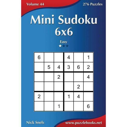 Mini Sudoku 6x6 - Easy - Volume 44 - 276 Puzzles - by Nick Snels (Paperback)