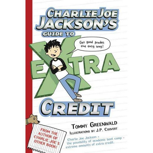 Charlie Joe Jackson's Guide to Extra Credit - by  Tommy Greenwald (Paperback) - image 1 of 1