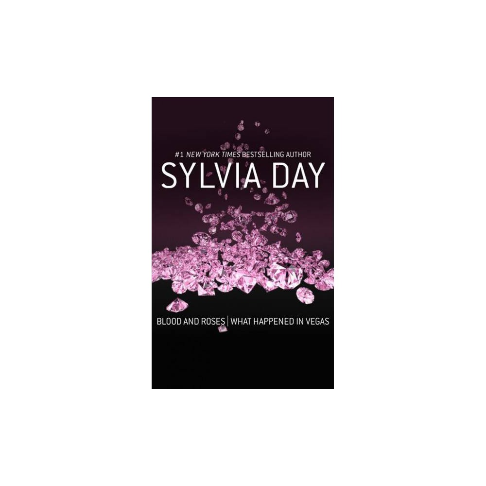 Blood and Roses & What Happened in Vegas - Unabridged by Sylvia Day (CD/Spoken Word)
