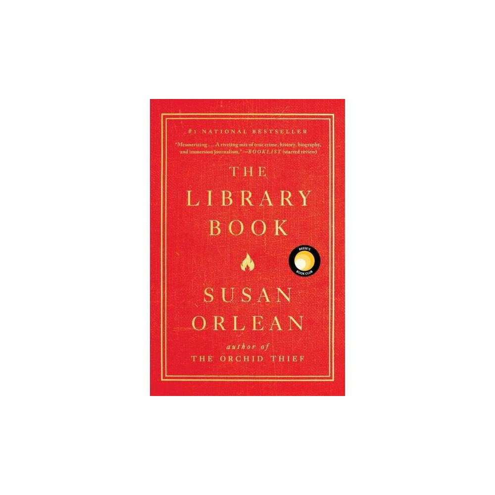 The Library Book - by Susan Orlean (Paperback)