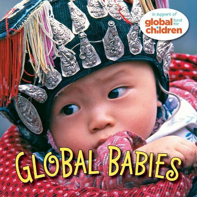 Global Babies - by The Global Fund for Children (Board Book)
