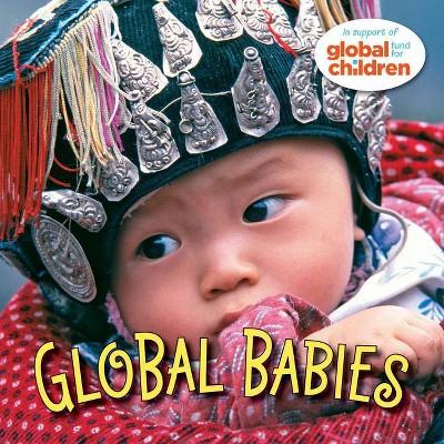 Global Babies - (Global Fund for Children)(Board Book)