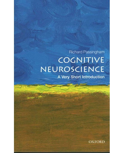 Cognitive Neuroscience : A Very Short Introduction (Paperback) (Richard Passingham) - image 1 of 1