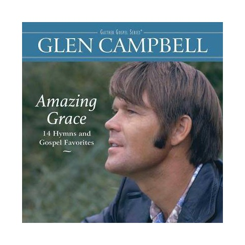 Glen Campbell - Amazing Grace: 14 Hymns And Gospel Favorites (CD) - image 1 of 1