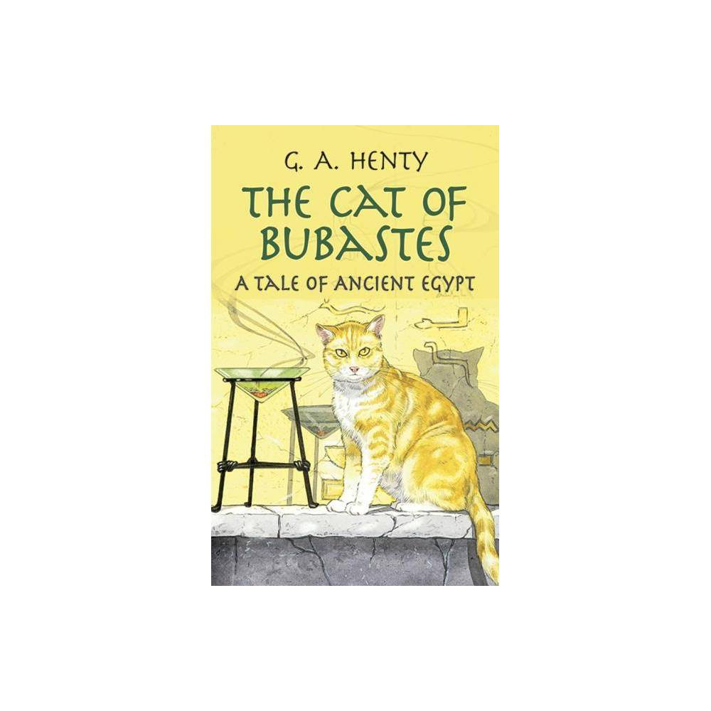 The Cat Of Bubastes Dover Children S Classics By G A Henty Paperback