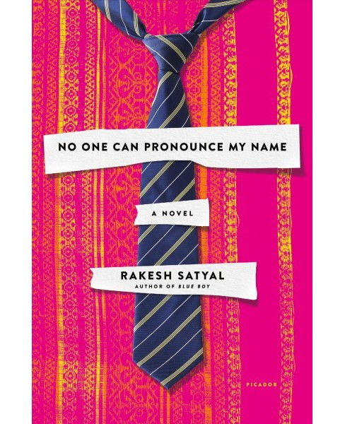 No One Can Pronounce My Name -  by Rakesh Satyal (Hardcover) - image 1 of 1