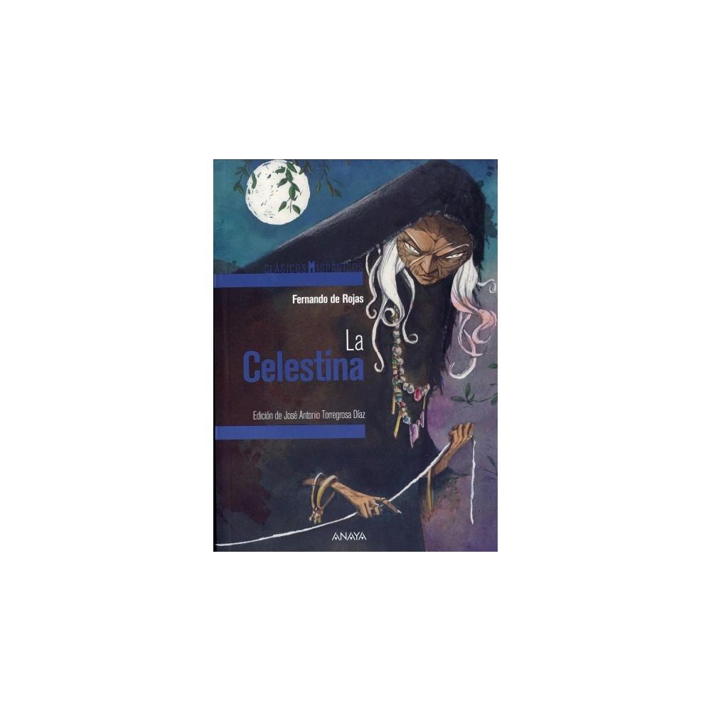 La Celestina / The Celestina - (Clasicos Hispanicos) by Fernando De Rojas (Paperback)