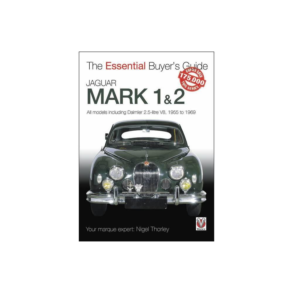 Jaguar Mark 1 2 Essential Buyer S Guide By Nigel Thorley Paperback