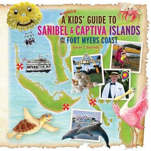 A (mostly) Kids' Guide to Sanibel & Captiva Islands and the Fort Myers Coast - by  Karen T Bartlett - image 1 of 1