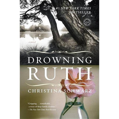 Drowning Ruth - (Oprah's Book Club) by  Christina Schwarz (Paperback) - image 1 of 1
