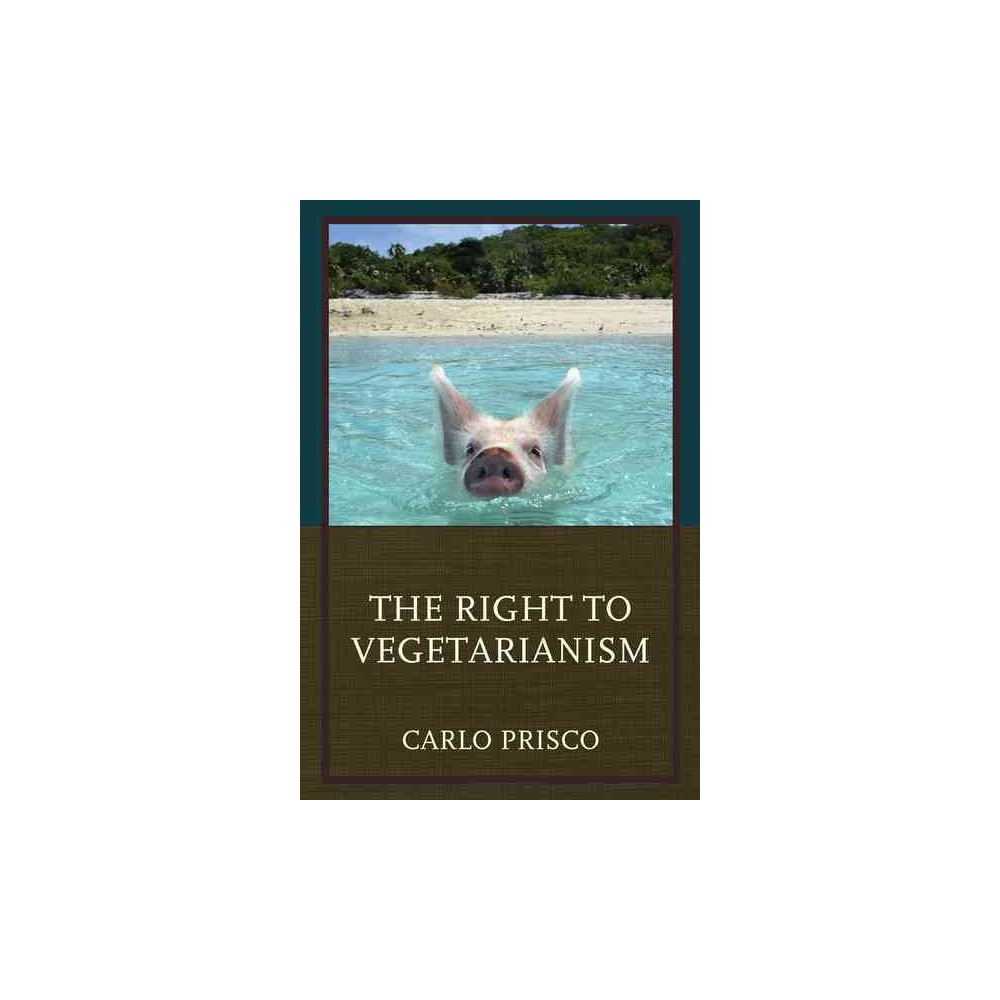 Right to Vegetarianism (Paperback) (Carlo Prisco)