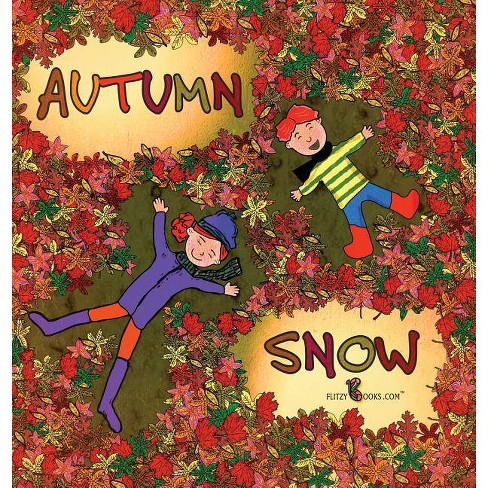 Autumn Snow - (Flitzy Book Rhyming) by  Flitzy Books Com (Hardcover) - image 1 of 1