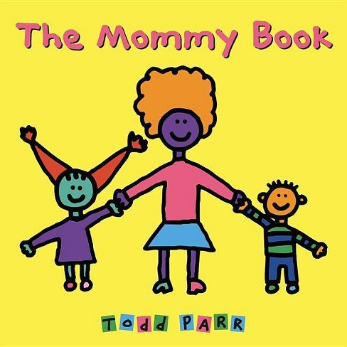 The Mommy Book - (Avenues) by  Todd Parr (Paperback) - image 1 of 1