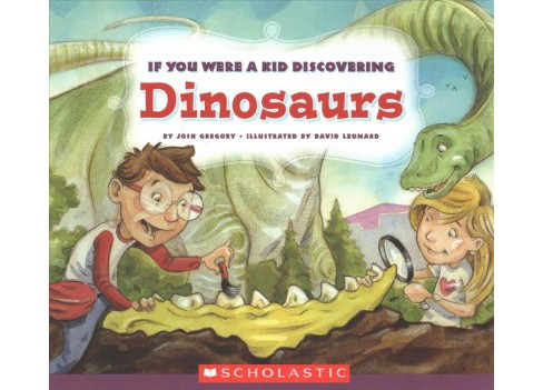 If You Were a Kid Discovering Dinosaurs -  (If You Were a Kid) by Josh Gregory (Paperback) - image 1 of 1