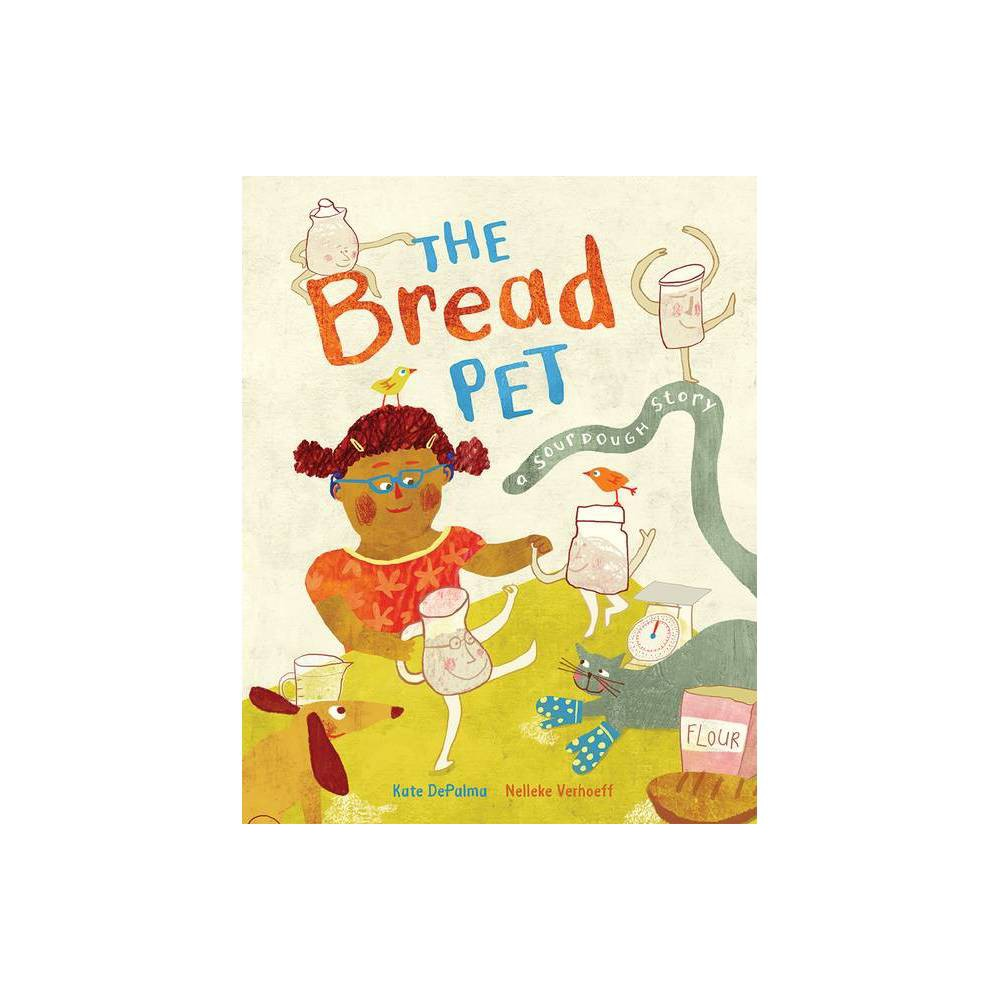 The Bread Pet By Kate Depalma Paperback