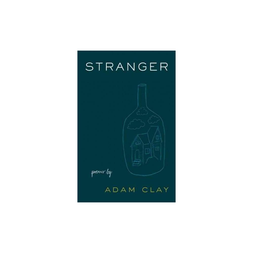 Stranger : Poems (Paperback) (Adam Clay)