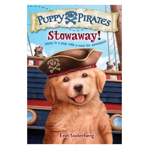 Stowaway! ( Puppy Pirates) (Paperback) by Erin  Soderberg - image 1 of 1