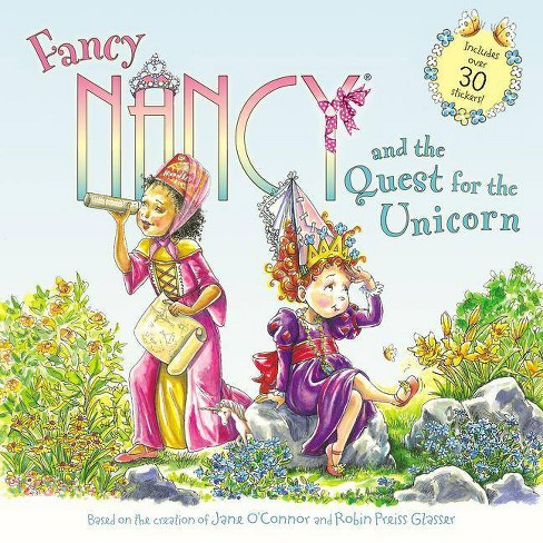 Fancy Nancy and the Quest for the Unicorn -  (Fancy Nancy) by Jane O'Connor (Paperback) - image 1 of 1