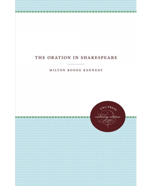 Oration in Shakespeare (Paperback) (Milton Boone Kennedy) - image 1 of 1