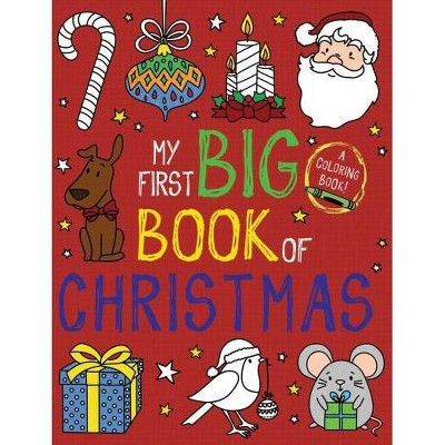 My First Big Book of Christmas - (My First Big Book of Coloring)by Little Bee Books (Paperback)