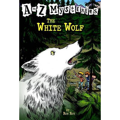 The White Wolf - (A to Z Mysteries) by  Ron Roy (Paperback)