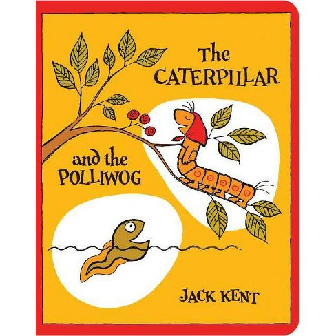 The Caterpillar and the Polliwog - (Classic Board Books) by  Jack Kent (Board_book) - image 1 of 1