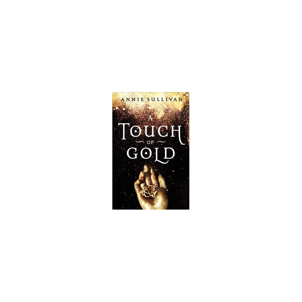 Touch of Gold - (Blink) by Annie Sullivan (Hardcover)