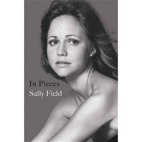In Pieces -  by Sally Field (Hardcover) - image 1 of 1