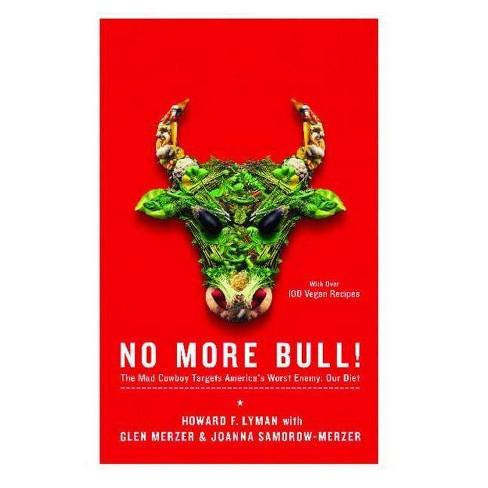 No More Bull! - by  Howard F Lyman & Glen Merzer & Joanna Samorow-Merzer (Paperback) - image 1 of 1