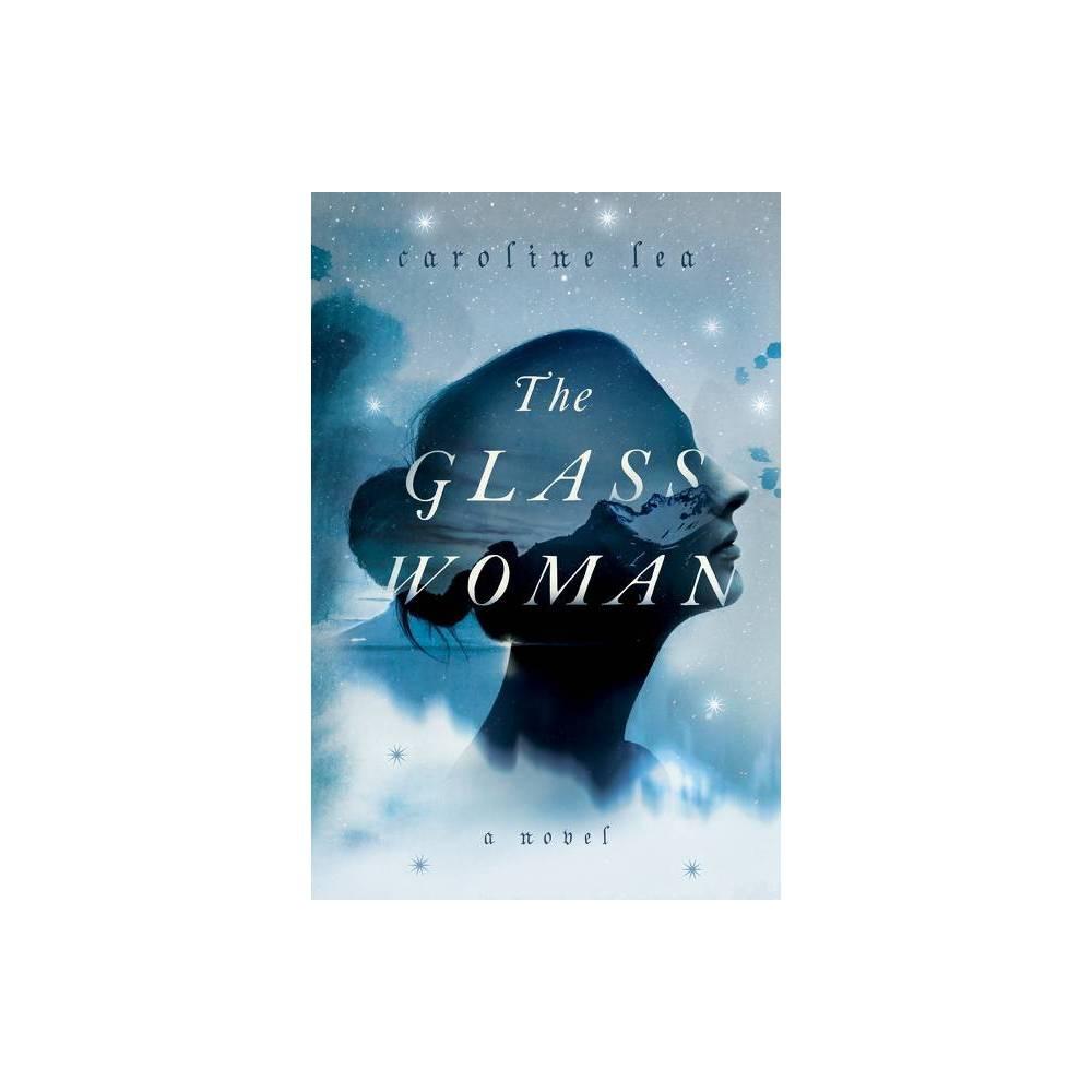 The Glass Woman By Caroline Lea Paperback