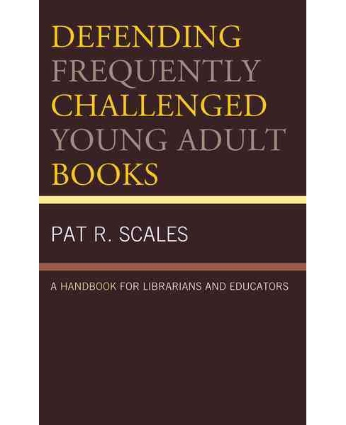 Defending Frequently Challenged Young Adult Books : A Handbook for Librarians and Educators (Paperback) - image 1 of 1