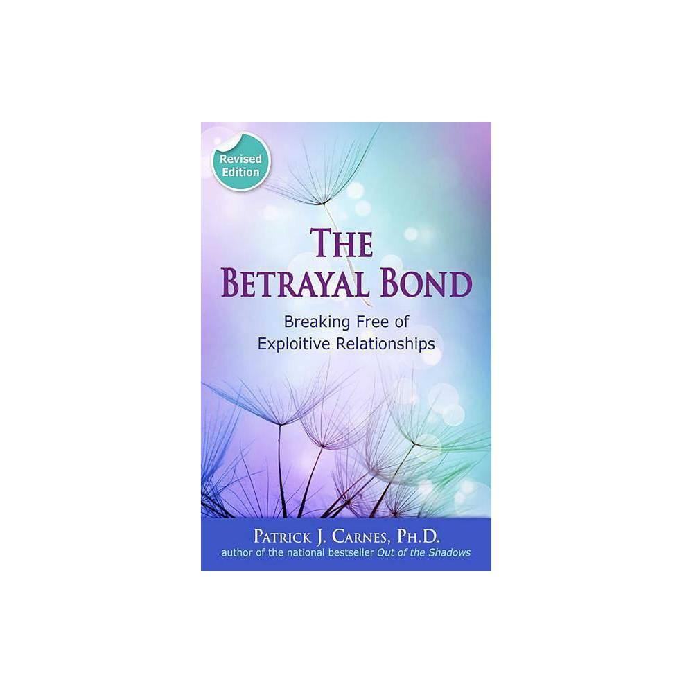 The Betrayal Bond By Patrick Carnes Paperback