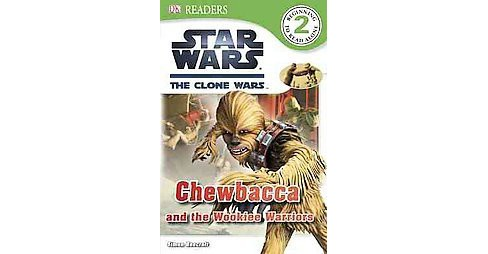 Chewbacca and the Wookiee Warriors (Paperback) by Simon Beecroft - image 1 of 1