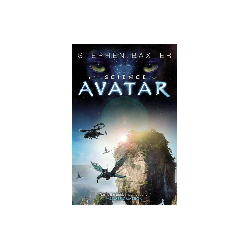 The Science of Avatar - by Stephen Baxter (Paperback)