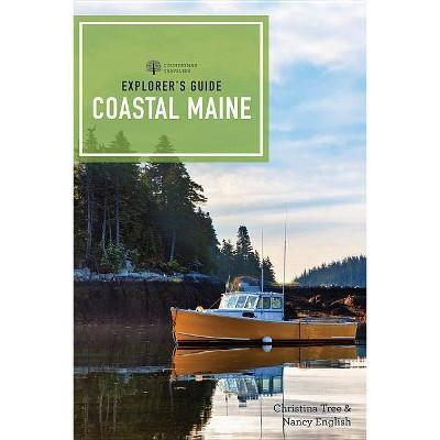 Explorer's Guide Coastal Maine - (Explorer's Complete) by  Christina Tree & Nancy English (Paperback)
