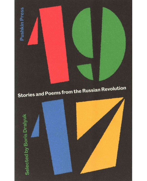 1917 : Stories and Poems from the Russian Revolution (Paperback) - image 1 of 1