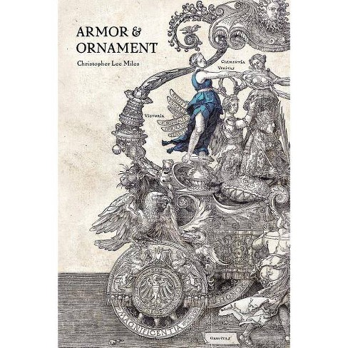 Armor & Ornament - (Alaska Literary) by  Christopher Lee Miles (Paperback) - image 1 of 1